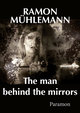 The man behind the mirrors