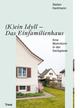 (K)ein Idyll - Das Einfamilienhaus