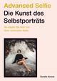 Advanced Selfie - Die Kunst des Selbstporträts