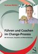 Führen und Coachen im Change-Prozess