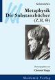 Aristoteles: Die Substanzbücher der Metaphysik