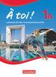 À toi! - Fünfbändige Ausgabe, Lehrwerk für den Französischunterricht