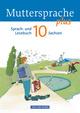 Muttersprache plus - Sachsen 2011 - 10. Schuljahr