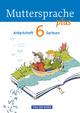 Muttersprache plus - Sachsen 2011 / 6. Schuljahr - Arbeitsheft