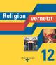 Religion vernetzt - Unterrichtswerk für katholische Religionslehre an Gymnasien