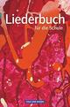 Liederbuch für die Schule - Allgemeine Ausgabe, Neubearbeitung