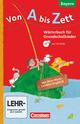 Von A bis Zett - Wörterbuch für Grundschulkinder - Bayern