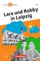 Die junge DaF-Bibliothek: Lara und Robby in Leipzig, A2