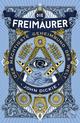 Die Freimaurer - Der mächtigste Geheimbund der Welt