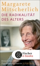 Die Radikalität des Alters