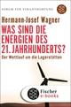 Was sind die Energien des 21. Jahrhunderts?