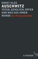 Auschwitz - Täter, Gehilfen, Opfer und was aus ihnen wurde