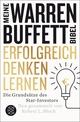 Erfolgreich denken lernen - Meine Warren-Buffett-Bibel