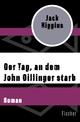 Der Tag, an dem John Dillinger starb