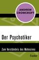 Der Psychotiker