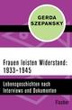 Frauen leisten Widerstand: 1933-1945
