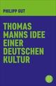 Thomas Manns Idee einer deutschen Kultur