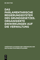 Das parlamentarische Regierungssystem des Grundgesetzes.Anlage - Erfahrungen - Zukunftseignung.Organisierte Einwirkungen auf die Verwaltung.Zur Lage der 2.Gewalt