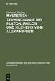 Mysterienterminologie bei Platon, Philon und Klemens von Alexandrien