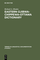 Eastern Ojibwa-Chippewa-Ottawa Dictionary