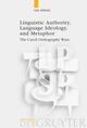 Linguistic Authority, Language Ideology, and Metaphor