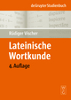 Lateinische Wortkunde für Anfänger und Fortgeschrittene