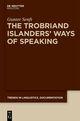 The Trobriand Islanders' Ways of Speaking