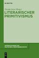 Literarischer Primitivismus im frühen 20.Jahrhundert