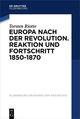 Europa nach der Revolution. Reaktion und Fortschritt 1850-1870