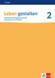 Leben gestalten 2. Ausgabe Baden-Württemberg und Niedersachsen