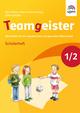 Teamgeister 1/2. Aktivitäten für ein respektvolles und gesundes Miteinander
