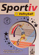 Sportiv Volleyball. Kopiervorlagen für den Volleyballunterricht