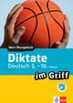 Klett Diktate im Griff Deutsch 5.-10. Klasse