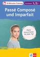 Klett 10-Minuten-Training Französisch Grammatik Passé composé und Imparfait 1./2. Lernjahr