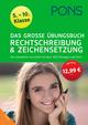 PONS Das große Übungsbuch Rechtschreibung und Zeichensetzung 5.-10. Klasse