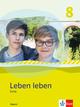 Leben leben 8. Ausgabe Bayern