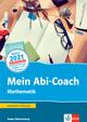 Mein Abi-Coach Mathematik 2021. Ausgabe Baden-Württemberg