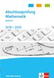 Abschlussprüfung Mathematik 2016-2020. Ausgabe Baden-Württemberg