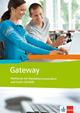 Gateway. Englisch für berufliche Schulen