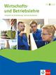 Wirtschafts- und Betriebslehre. Unterricht mit Anforderungs- und Lernsituationen Ausgabe 2019