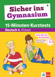 Klett Sicher ins Gymnasium 15-Minuten-Kurztests Deutsch 4. Klasse