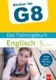Sicher im G8, Das Trainingsbuch Englisch 5. Klasse Gymnasium