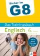 Sicher im G8, Das Trainingsbuch Englisch 6. Klasse Gymnasium