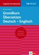 Uni-Wissen Grundkurs Übersetzen Deutsch - Englisch