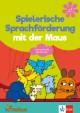 Die Maus: Spielerische Sprachförderung mit der Maus