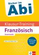 Klett Sicher im Abi - Klausur-Training Französisch Grammatik
