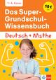 Klett Das Super-Grundschul-Wissensbuch Deutsch und Mathematik 1. - 4. Klasse