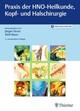 Praxis der HNO-Heilkunde, Kopf- und Halschirurgie