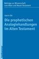Die prophetischen Analogiehandlungen im Alten Testament