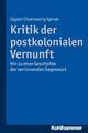 Kritik der postkolonialen Vernunft